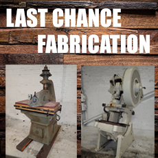 last chance fabrication equipment